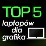 Jaki laptop dla grafika? Ranking 5 najlepszych laptopów!