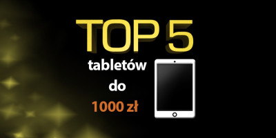 tablet do 1000 zł