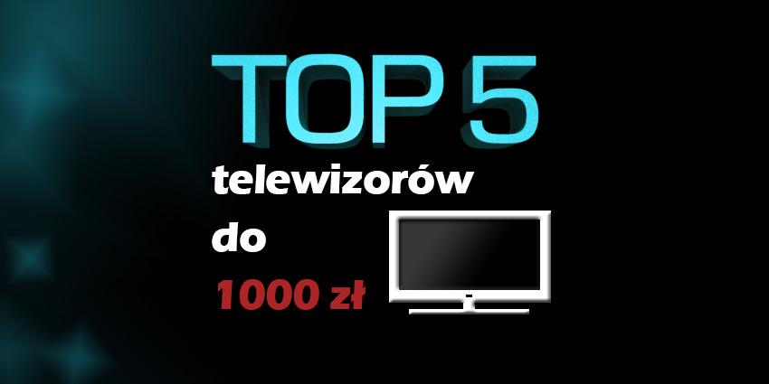 telewizor do 1000 zł