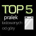 Jaka pralka ładowana od góry do 1500 zł? Ranking 5 modeli.