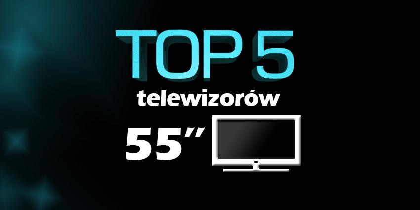 telewizor do 55 cali, jaki telewizor 55 cali