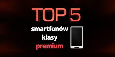 smartfon klasy premium
