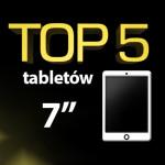 Ranking tabletów 7 cali! Top najlepszych tabletów!