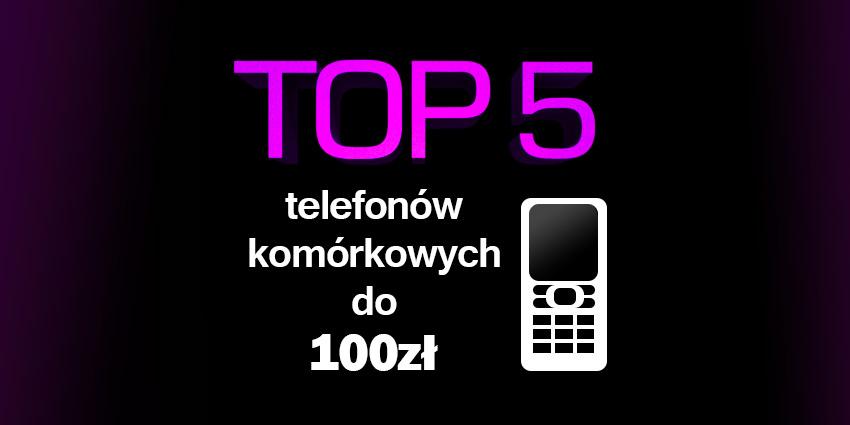 telefon komórkowy do 100 zł