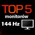 Top5monitorow144HZ