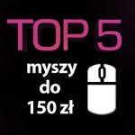 Jaka myszka do 150 zł? Top 5 najpopularniejszych myszy!