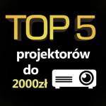 Jaki projektor do 2000 zł? Top 5 najlepszych projektorów!