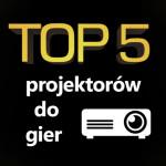 Jaki projektor do gier na PC i PS4? Top 5 najlepszych projektorów!