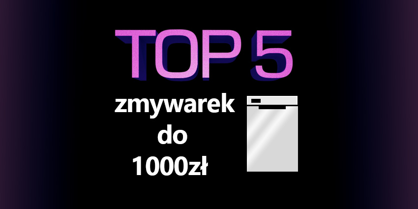 zmywarka do 1000 zł