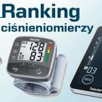 Ranking ciśnieniomierzy. Wybierz najlepszy ciśnieniomierz!