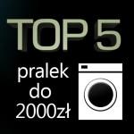 Jaka pralka do 2000 zł? Ranking 5 najlepszych modeli.