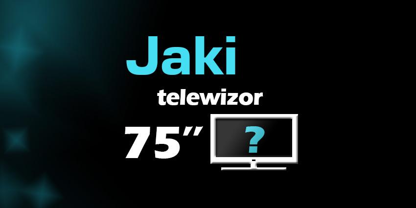 telewizor 75 cali