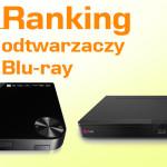 Jaki odtwarzacz Blu-Ray wybrać? Ranking 5 najlepszych modeli.