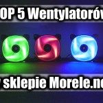 TOP 5 najpopularniejszych wentylatorów w morele.net