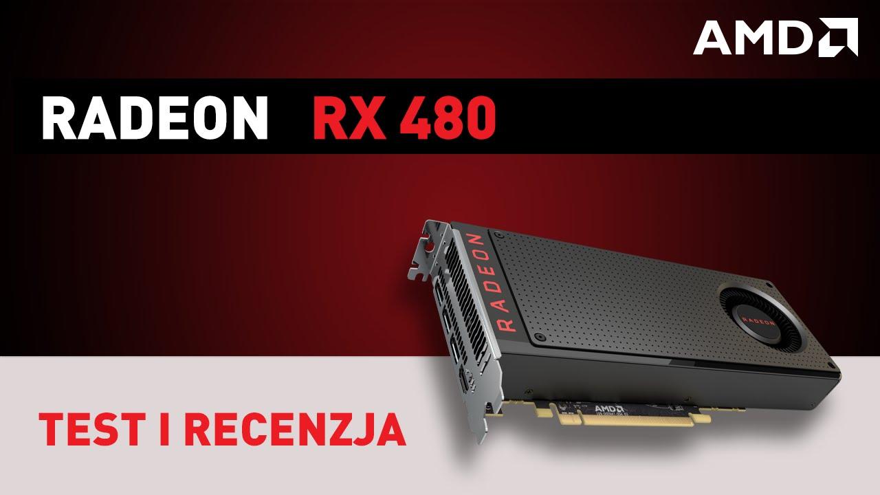 AMD Radeon RX 480 - test i recenzja