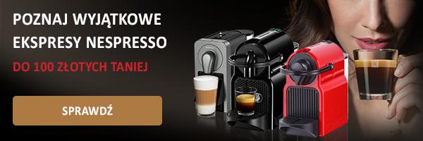 Poznaj wyjątkowe ekspresy Nespresso, teraz w promocji do 100 złotych taniej