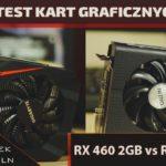 Radeon RX 460 2GB vs 4GB – test kart Sapphire i Gigabyte
