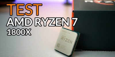 TEST AMD RYZEN 7 1800X
