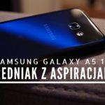 Test Samsung Galaxy a5 17! Wideorecenzja Samsung Galaxy a5 17!