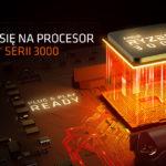 AMD Ryzen 3000 – specyfikacja nowych procesorów