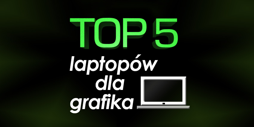 laptop dla grafika