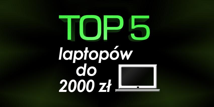 jaki laptop do 2000, ranking laptopów