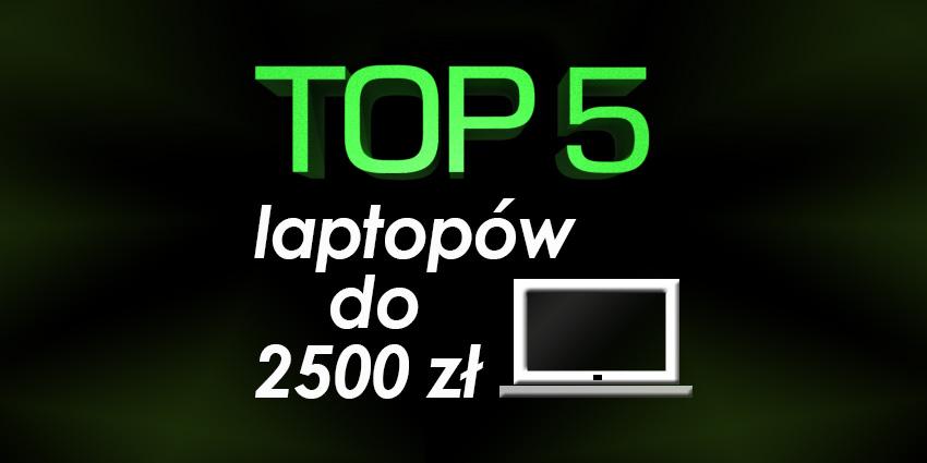 laptop do 2500, top 5