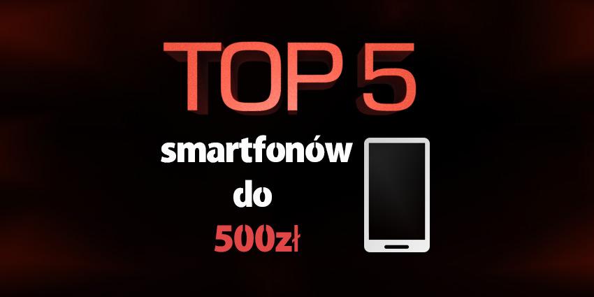 smartfon do 500 zł