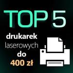 Jaka drukarka laserowa? Ranking 5 najlepszych modeli.