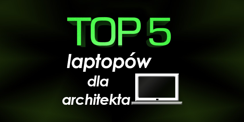 laptop dla architekta