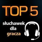 Jakie słuchawki dla gracza? Top 5 najlepszych słuchawek!