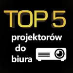 Jaki projektor do biura i prezentacji? Ranking 5 modeli.
