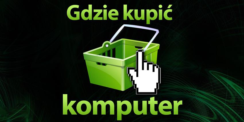 Gdzie kupić komputer
