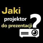 Jaki projektor do prezentacji multimedialnych?