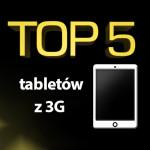 Jaki tablet z 3G? Ranking 5 najlepszych modeli.
