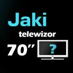 Jaki telewizor 70 cali? Ranking 5 telewizorów 70 cali.