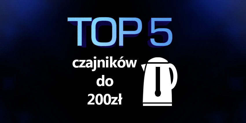 czajnik elektryczny do 200 zł