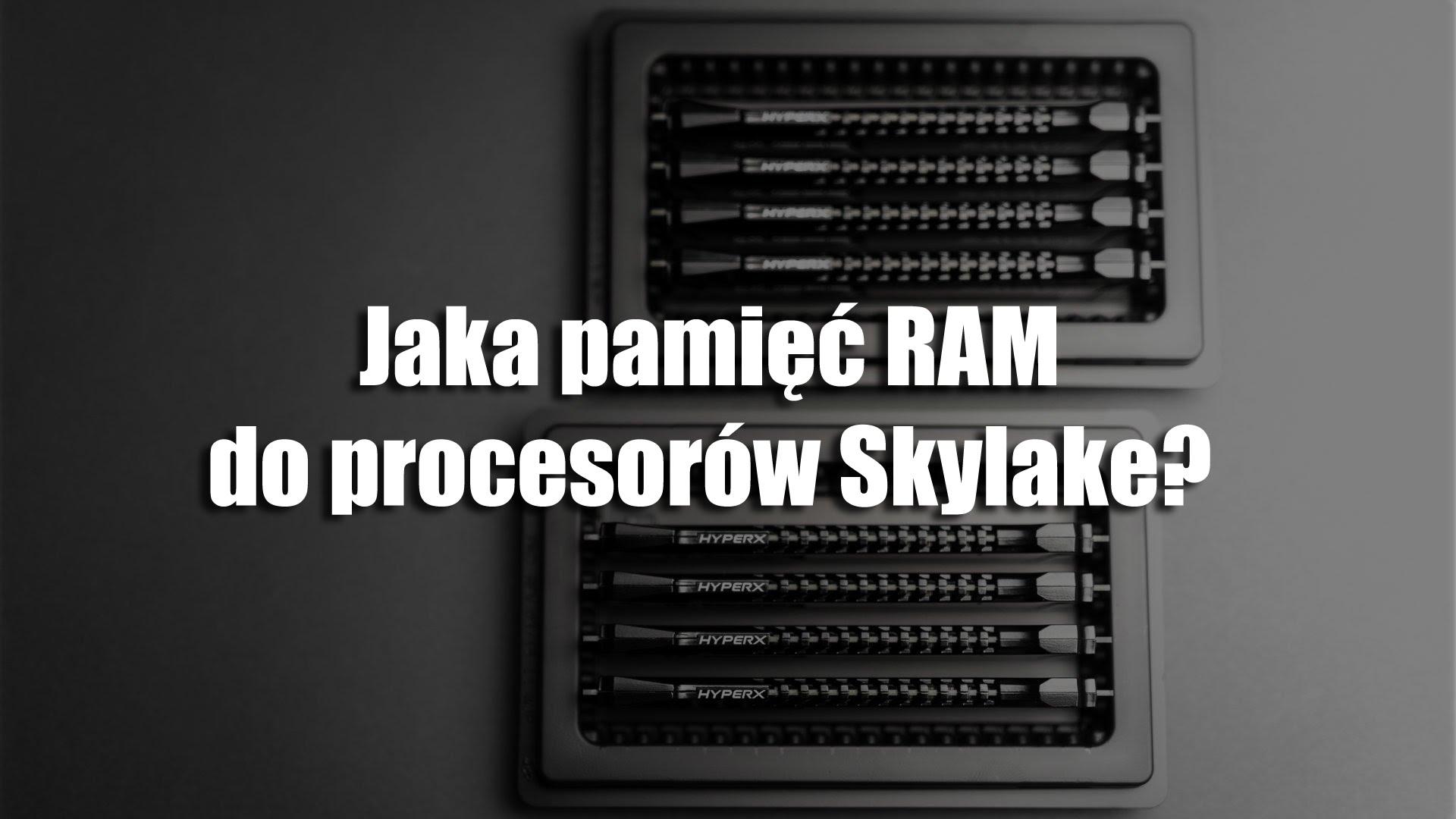pamięć RAM do procesorów Skylake