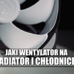 Wentylator na radiator i chłodnicę – TEST