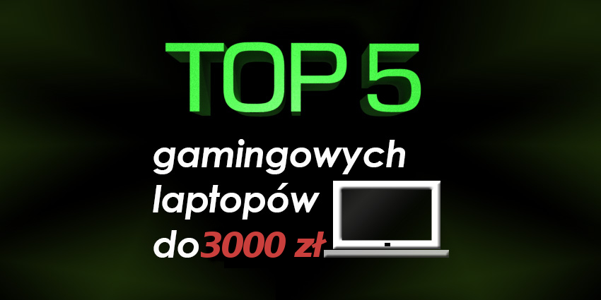 laptop do gier do 3000 zł