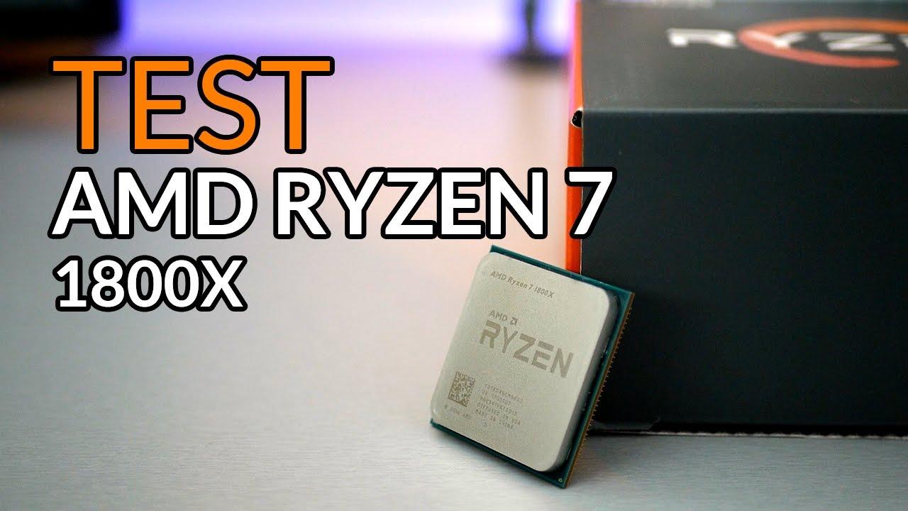 TEST AMD RYZEN 7 1800X